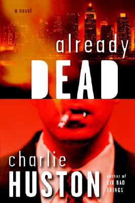 Already Dead By Huston, Charlie