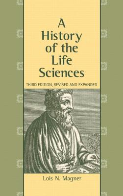 A History of the Life Sciences By Magner, Lois N.