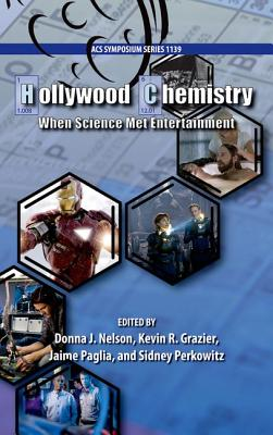 Hollywood Chemistry By Nelson, Donna J. (EDT)/ Grazier, Kevin R. (EDT)/ Paglia, Jaime (EDT)/ Perkowitz, Sidney